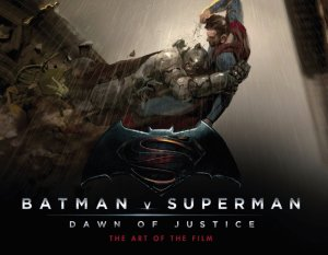 Batman v Superman The Art of The Film