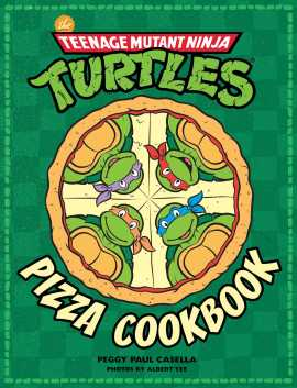 the-teenage-mutant-ninja-turtles-pizza-cookbook-9781608878314_hr.jpg